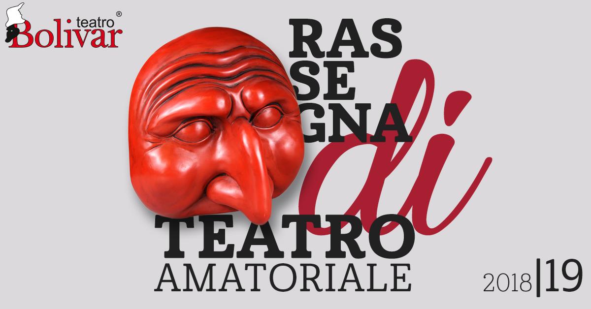 Rassegna amatoriale Teatro Bolivar